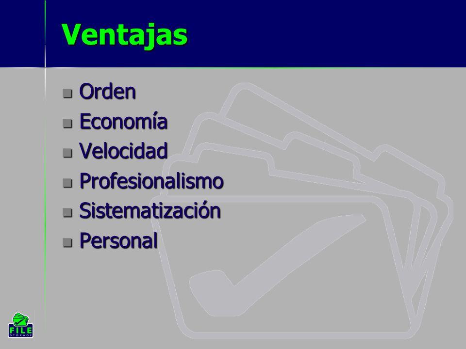 Ventajas Orden Orden Economía Economía Velocidad Velocidad Profesionalismo Profesionalismo Sistematización Sistematización Personal Personal