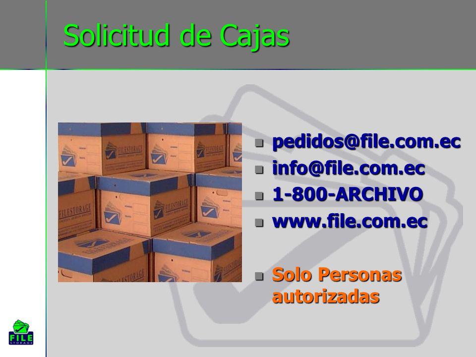 Solicitud de Cajas pedidos@file.com.ec pedidos@file.com.ec info@file.com.ec info@file.com.ec 1-800-ARCHIVO 1-800-ARCHIVO www.file.com.ec www.file.com.