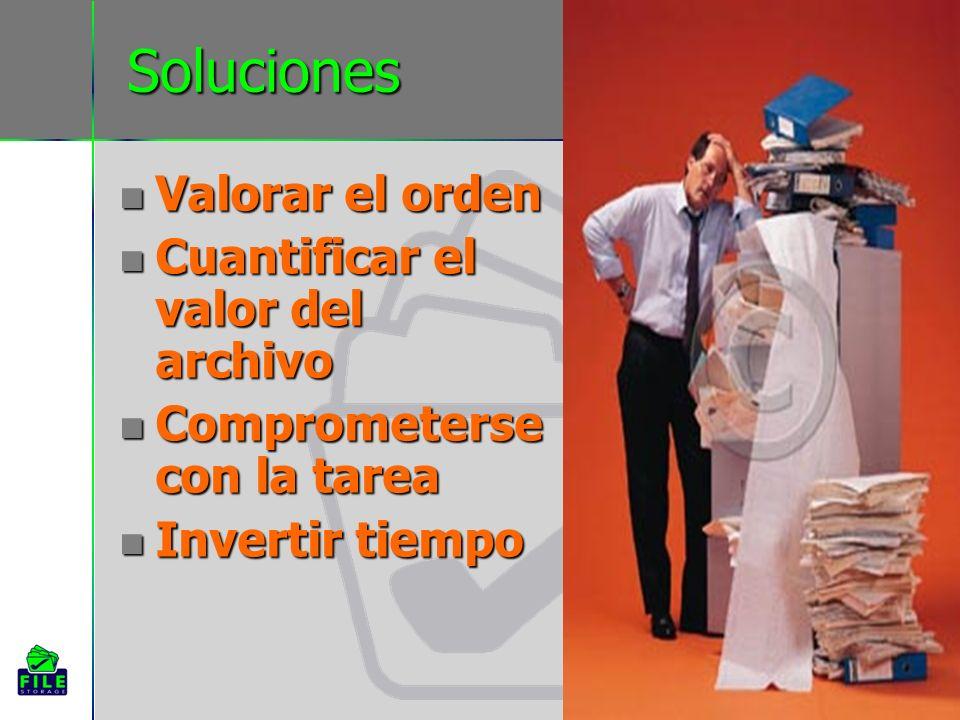 Soluciones Valorar el orden Valorar el orden Cuantificar el valor del archivo Cuantificar el valor del archivo Comprometerse con la tarea Comprometers