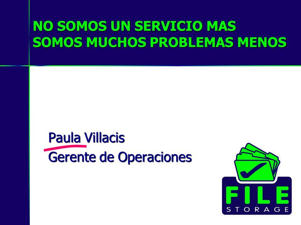 NO SOMOS UN SERVICIO MAS SOMOS MUCHOS PROBLEMAS MENOS Paula Villacis Gerente de Operaciones