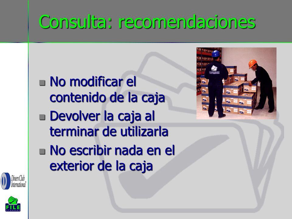 Consulta: recomendaciones No modificar el contenido de la caja No modificar el contenido de la caja Devolver la caja al terminar de utilizarla Devolve