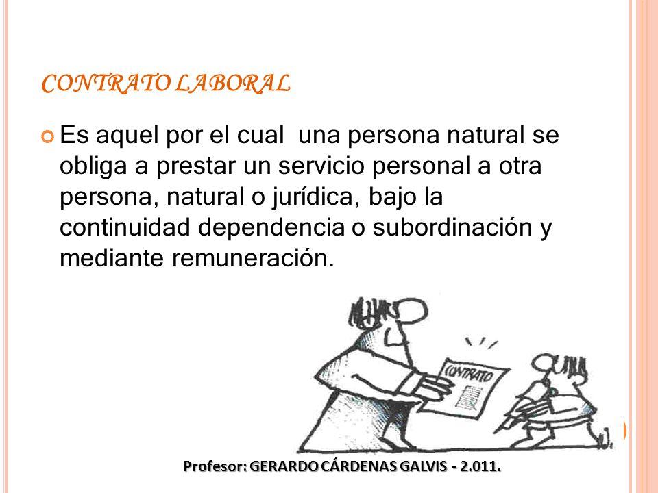 CONTRATO LABORAL Es aquel por el cual una persona natural se obliga a prestar un servicio personal a otra persona, natural o jurídica, bajo la continu