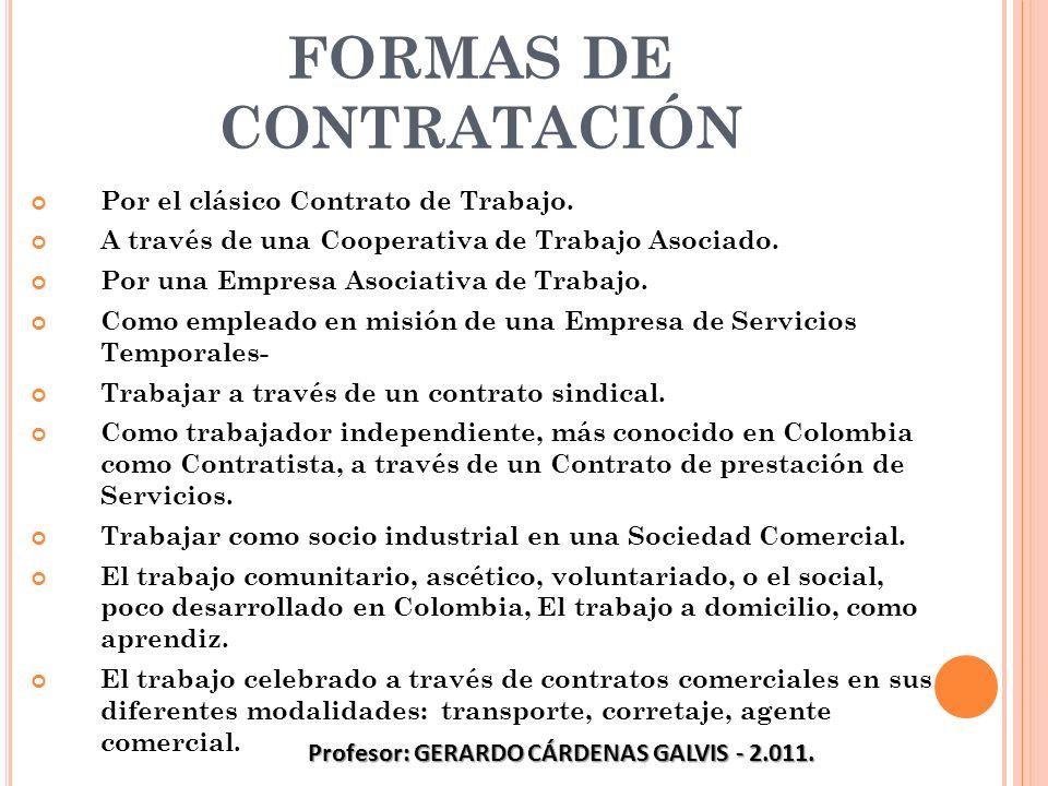 FORMAS DE CONTRATACIÓN Por el clásico Contrato de Trabajo. A través de una Cooperativa de Trabajo Asociado. Por una Empresa Asociativa de Trabajo. Com