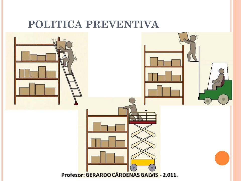 POLITICA PREVENTIVA Profesor: GERARDO CÁRDENAS GALVIS - 2.011.