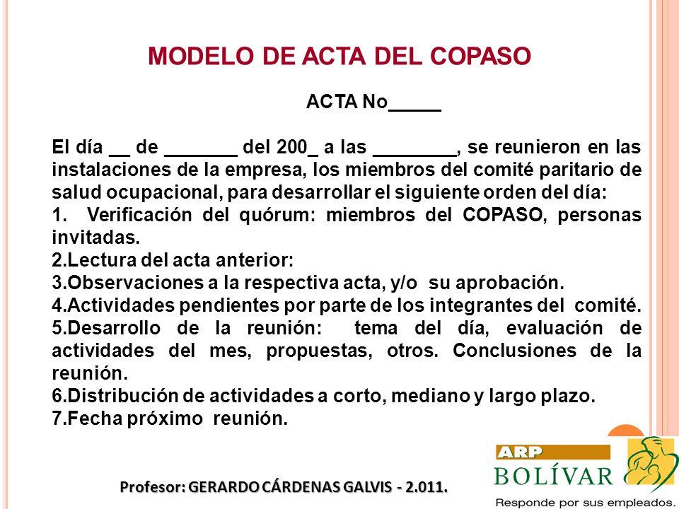MODELO DE ACTA DEL COPASO ACTA No_____ El día __ de _______ del 200_ a las ________, se reunieron en las instalaciones de la empresa, los miembros del