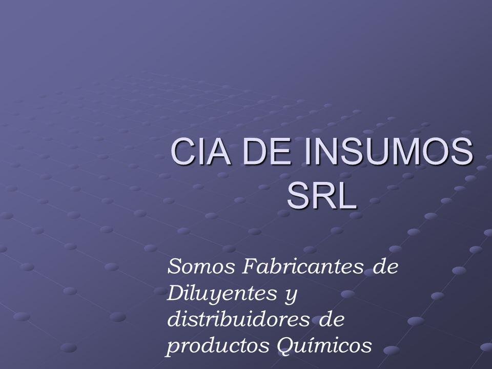 CIA DE INSUMOS SRL Somos Fabricantes de Diluyentes y distribuidores de productos Químicos Seleccionar presentacion ver Presentacion