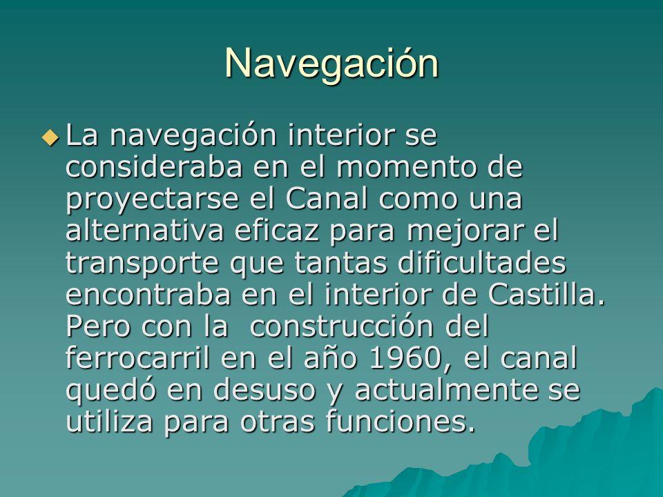 Navegación La navegación interior se consideraba en el momento de proyectarse el Canal como una alternativa eficaz para mejorar el transporte que tant