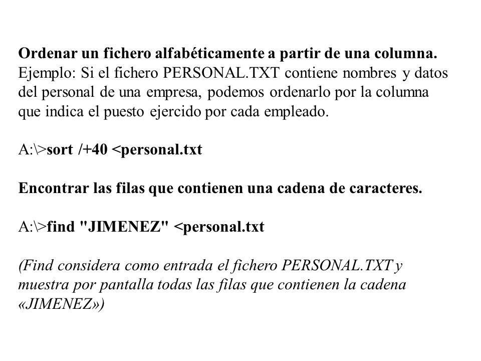 Ordenar un fichero alfabéticamente a partir de una columna. Ejemplo: Si el fichero PERSONAL.TXT contiene nombres y datos del personal de una empresa,