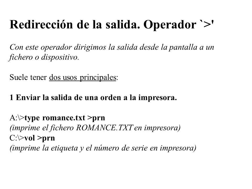 Redirección de la salida. Operador `>' Con este operador dirigimos la salida desde la pantalla a un fichero o dispositivo. Suele tener dos usos princi