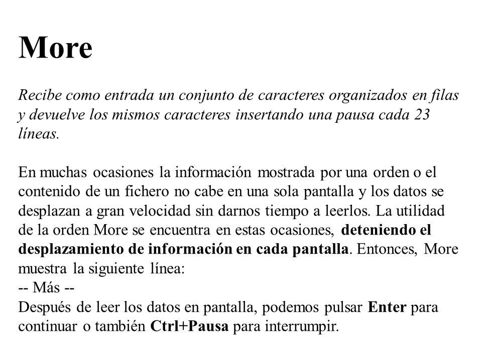 Ejercicios (cuaderno de prácticas) Escribir las órdenes necesarias para: a)Mostrar el fichero INFORME.TXT con pausa en cada pantalla.