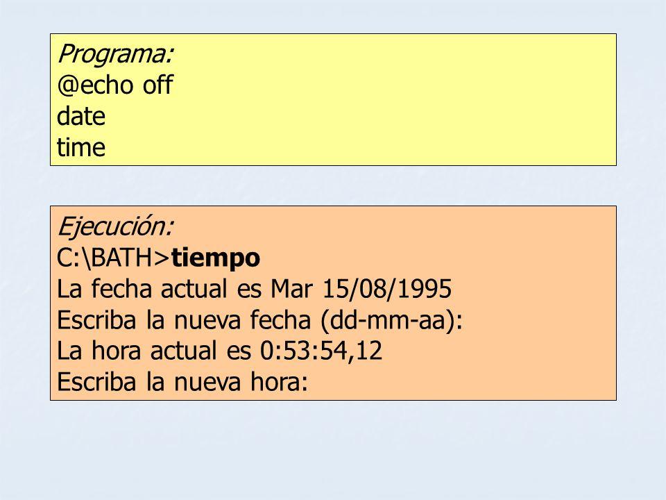Ejecución: C:\BATH>tiempo La fecha actual es Mar 15/08/1995 Escriba la nueva fecha (dd-mm-aa): La hora actual es 0:53:54,12 Escriba la nueva hora: Pro
