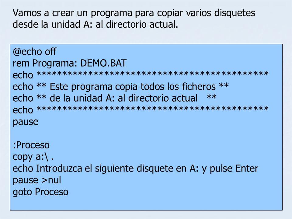 @echo off rem Programa: DEMO.BAT echo ******************************************** echo ** Este programa copia todos los ficheros ** echo ** de la uni