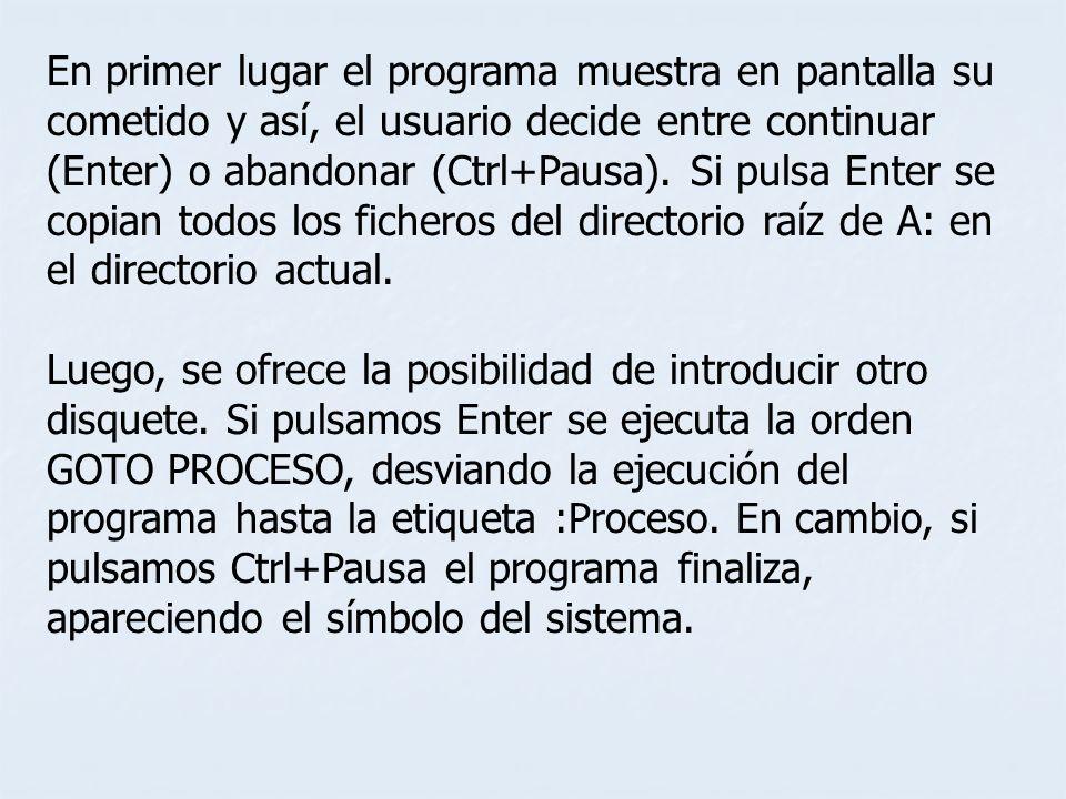 En primer lugar el programa muestra en pantalla su cometido y así, el usuario decide entre continuar (Enter) o abandonar (Ctrl+Pausa). Si pulsa Enter