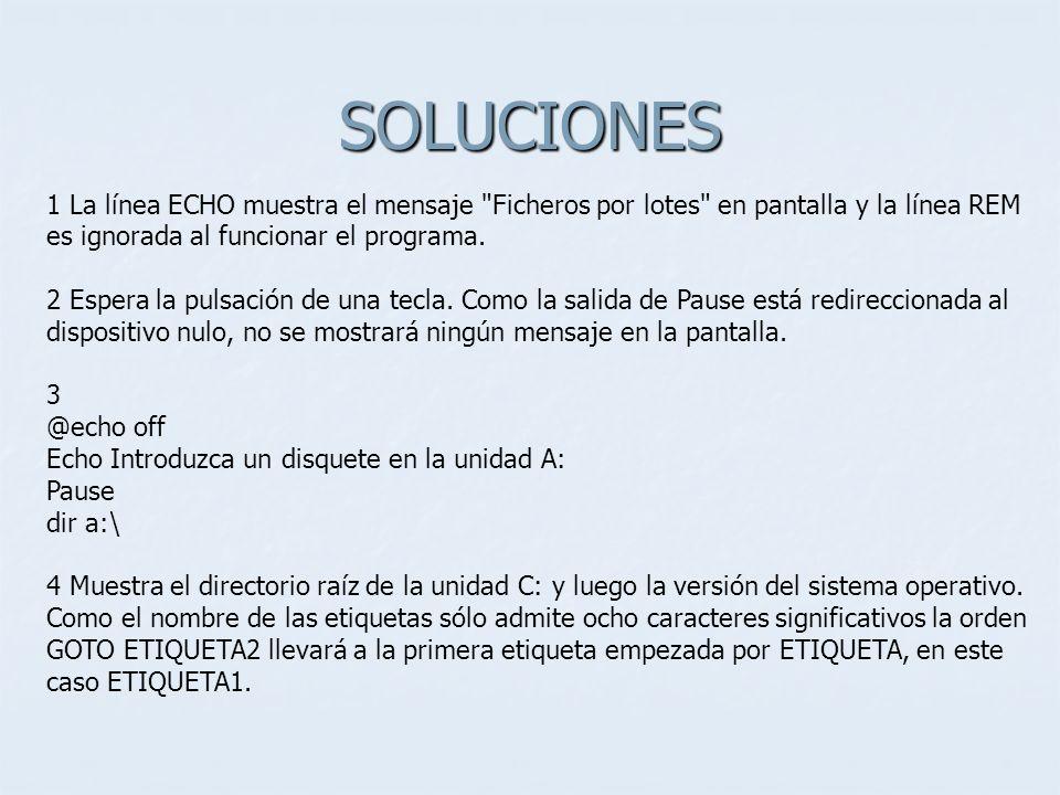 SOLUCIONES 1 La línea ECHO muestra el mensaje
