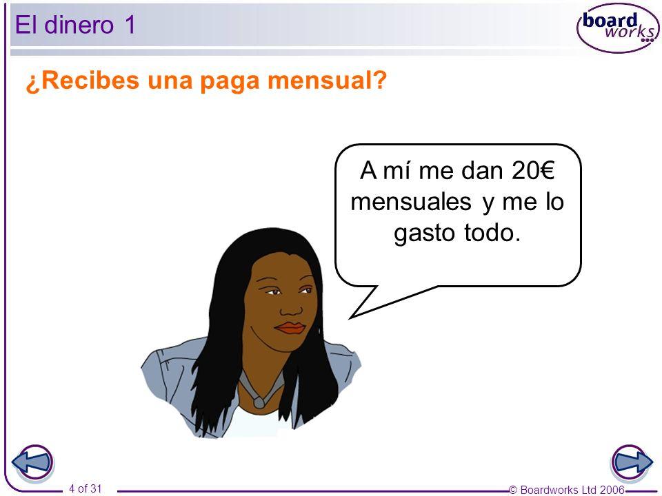 © Boardworks Ltd 2006 15 of 31 El dinero 12 1.