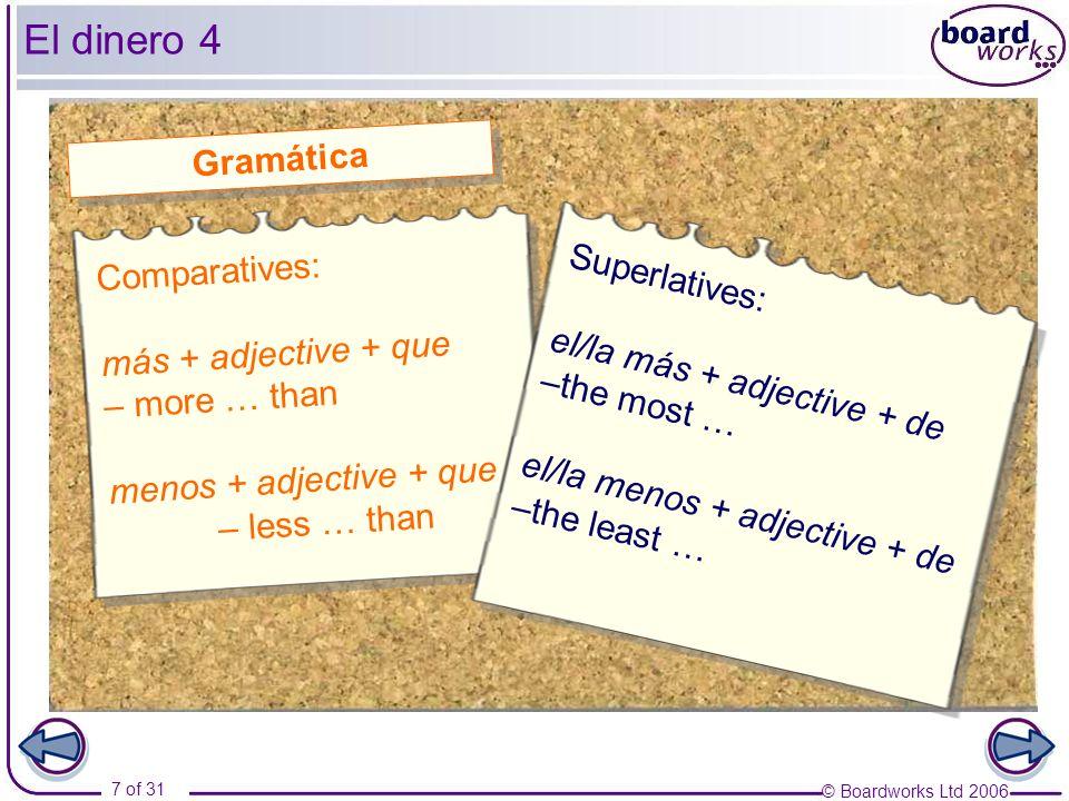 © Boardworks Ltd 2006 18 of 31 El dinero 15