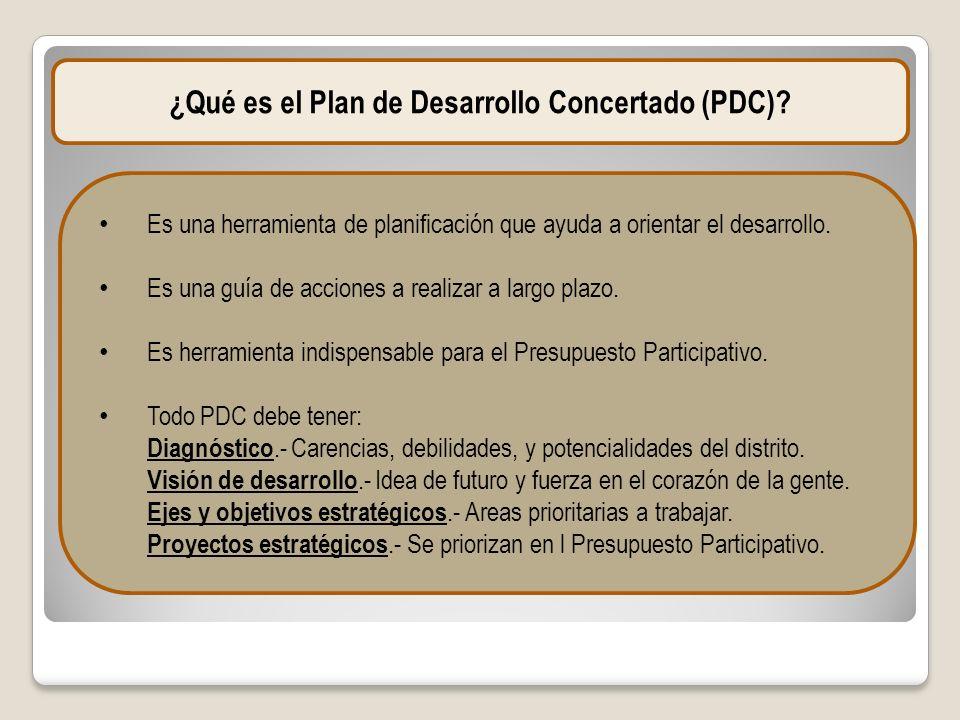 ¿Qué es el Plan de Desarrollo Concertado (PDC)? Es una herramienta de planificación que ayuda a orientar el desarrollo. Es una guía de acciones a real