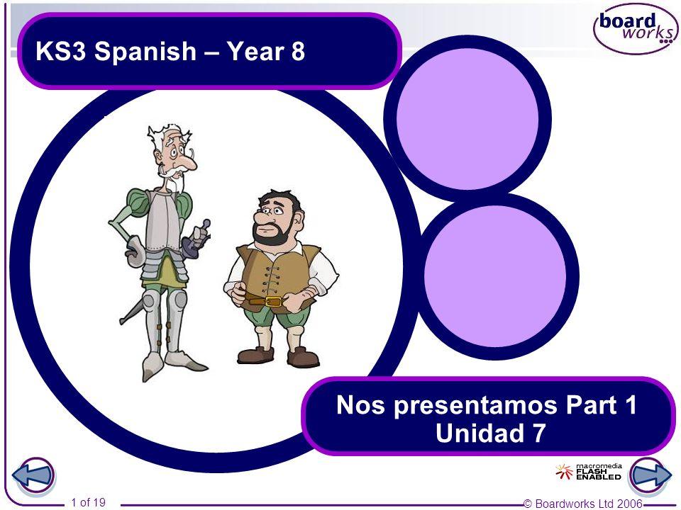 © Boardworks Ltd 2006 2 of 19 Nos presentamos Contenido Comparatives and superlatives Adverbs in -mente ¿Cómo son?