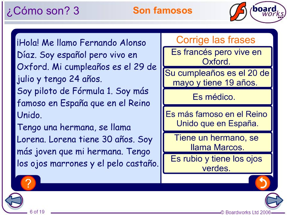© Boardworks Ltd 2006 6 of 19 ¿Cómo son? 3 Son famosos