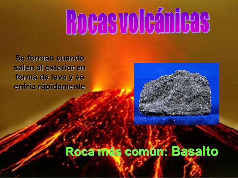 Se forman cuando salen al exterior en forma de lava y se enfría rápidamente Roca más común: Basalto
