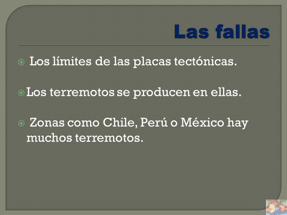 Los límites de las placas tectónicas. Los terremotos se producen en ellas. Zonas como Chile, Perú o México hay muchos terremotos.