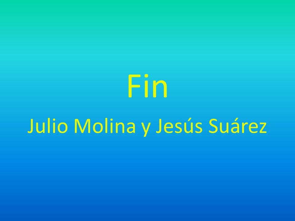 Fin Julio Molina y Jesús Suárez