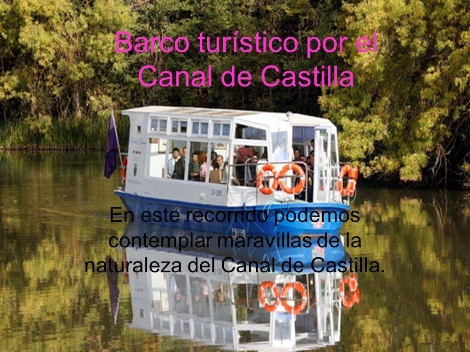 Barco turístico por el Canal de Castilla En este recorrido podemos contemplar maravillas de la naturaleza del Canal de Castilla.