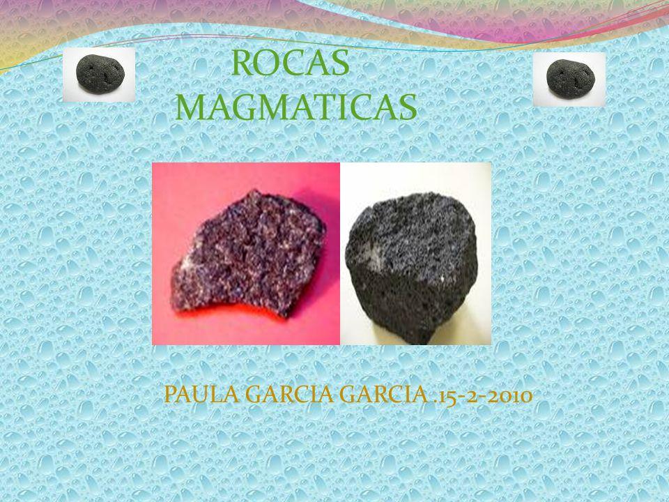 PAULA GARCIA GARCIA.15-2-2010 ROCAS MAGMATICAS