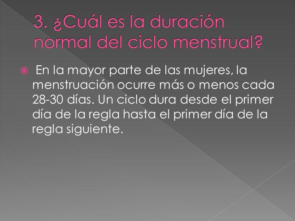 En la mayor parte de las mujeres, la menstruación ocurre más o menos cada 28-30 días. Un ciclo dura desde el primer día de la regla hasta el primer dí