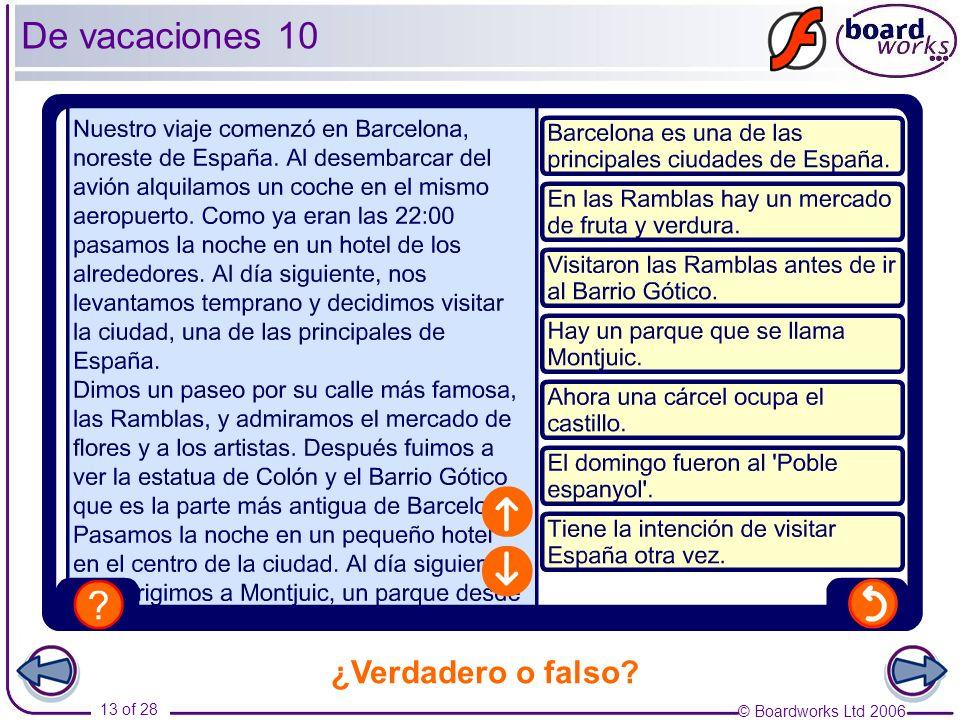 © Boardworks Ltd 2006 13 of 28 ¿Verdadero o falso? De vacaciones 10