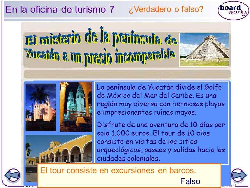 © Boardworks Ltd 2006 26 of 28 En la oficina de turismo 7 La península de Yucatán divide el Golfo de México del Mar del Caribe. Es una región muy dive