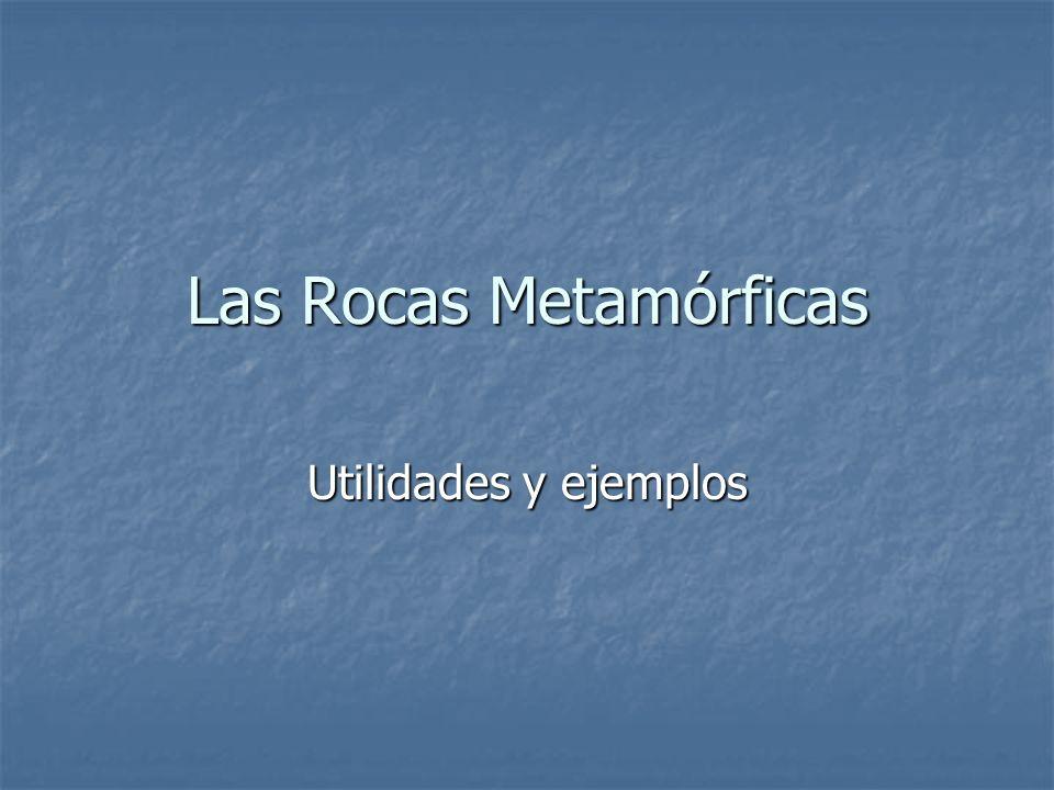 Las Rocas Metamórficas Utilidades y ejemplos