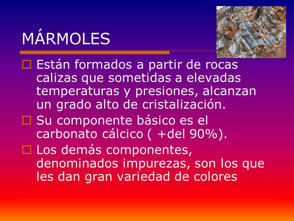 MÁRMOLES Están formados a partir de rocas calizas que sometidas a elevadas temperaturas y presiones, alcanzan un grado alto de cristalización. Su comp