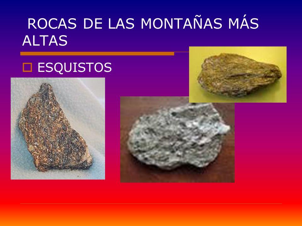 ROCAS DE LAS MONTAÑAS MÁS ALTAS ESQUISTOS