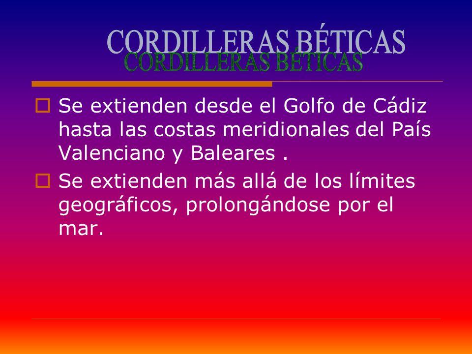 Se extienden desde el Golfo de Cádiz hasta las costas meridionales del País Valenciano y Baleares. Se extienden más allá de los límites geográficos, p
