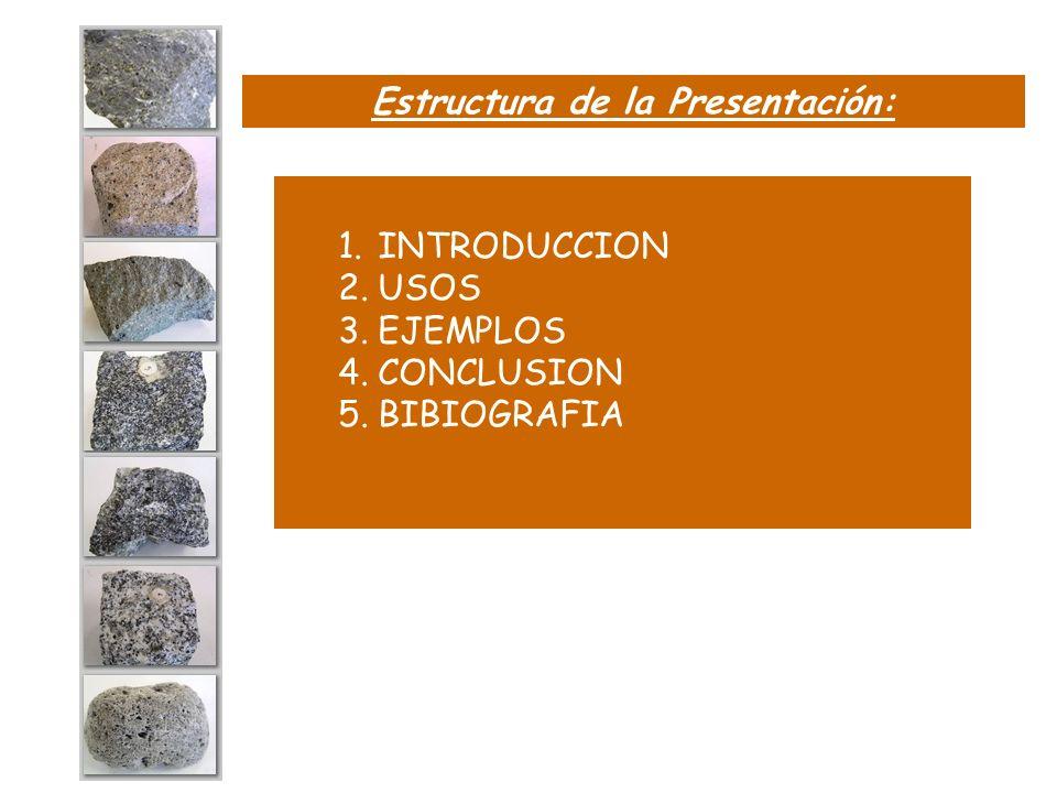 Estructura de la Presentación: 1.INTRODUCCION 2.USOS 3.EJEMPLOS 4.CONCLUSION 5.BIBIOGRAFIA