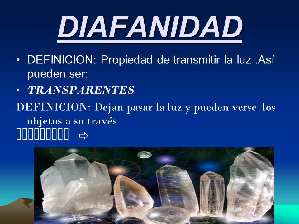 TRANSLUCIDOS DEFINICION: Dejan pasar la luz pero no pueden verse los objetos a su través.