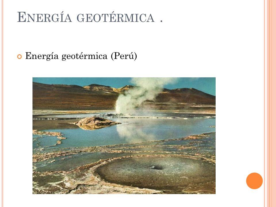 E NERGÍA GEOTÉRMICA. Energía geotérmica (Perú)