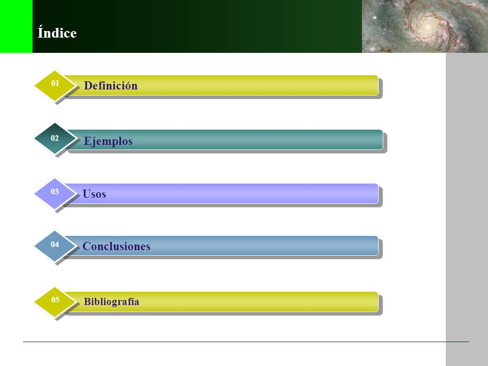 Índice Usos 03 Ejemplos 02 Definición 01 Conclusiones 04 Bibliografía 05