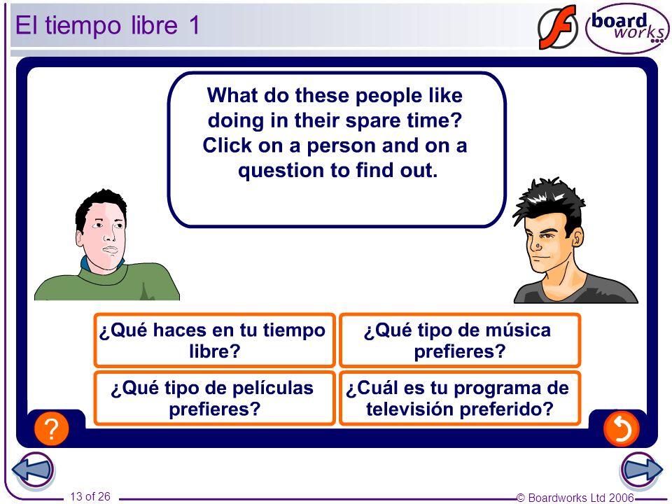 © Boardworks Ltd 2006 13 of 26 El tiempo libre 1
