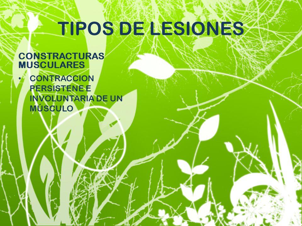 CONSTRACTURAS MUSCULARES CONTRACCION PERSISTENE E INVOLUNTARIA DE UN MÚSCULO