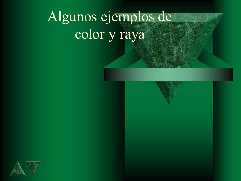 Algunos ejemplos de color y raya