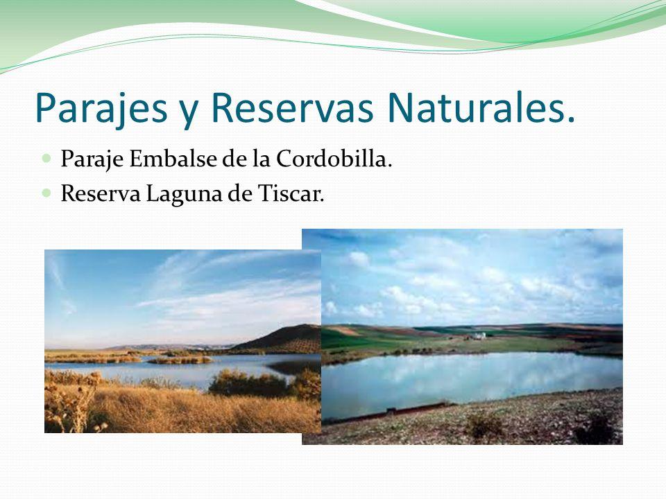 Parajes y Reservas Naturales. Paraje Embalse de la Cordobilla. Reserva Laguna de Tiscar.