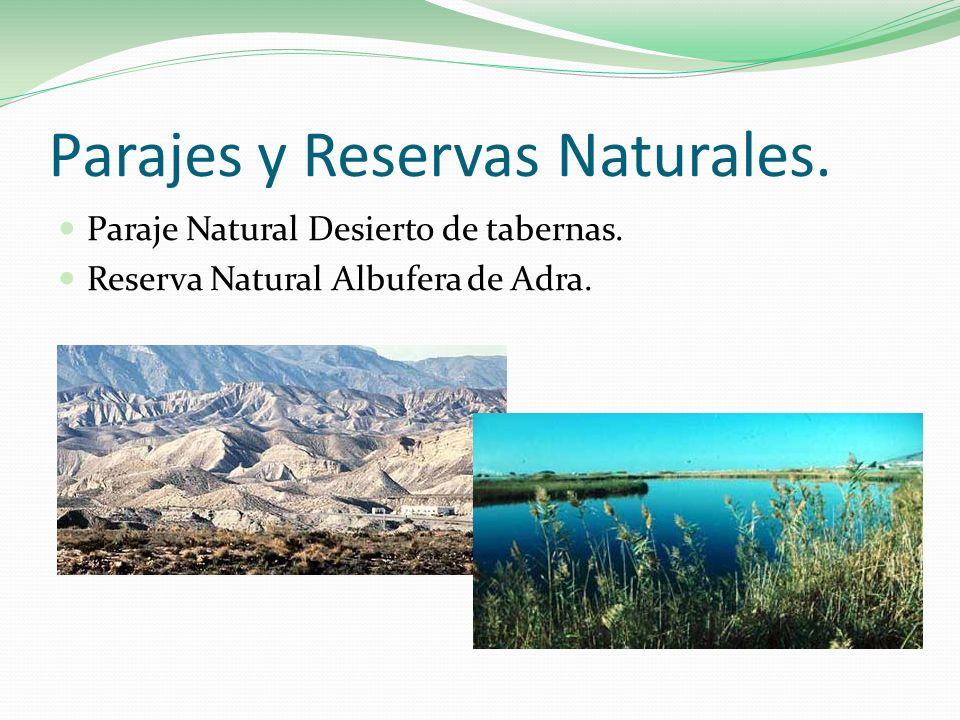 Parajes y Reservas Naturales. Paraje Natural Desierto de tabernas. Reserva Natural Albufera de Adra.