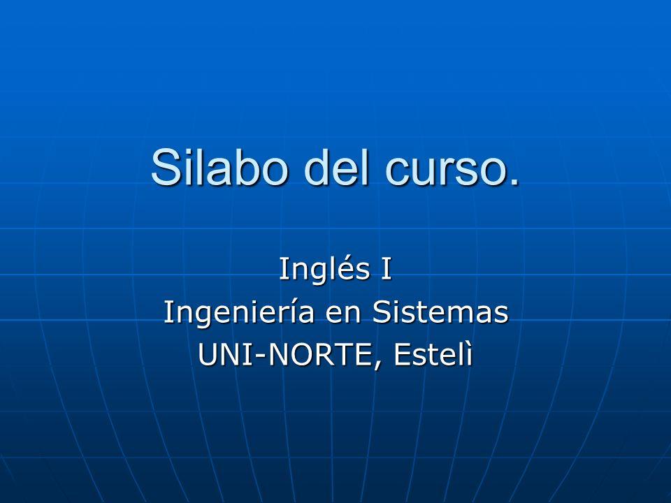 Silabo del curso. Inglés I Ingeniería en Sistemas UNI-NORTE, Estelì