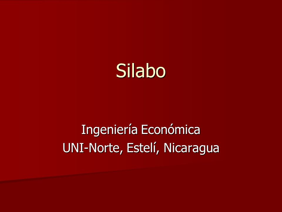 Silabo Ingeniería Económica UNI-Norte, Estelí, Nicaragua