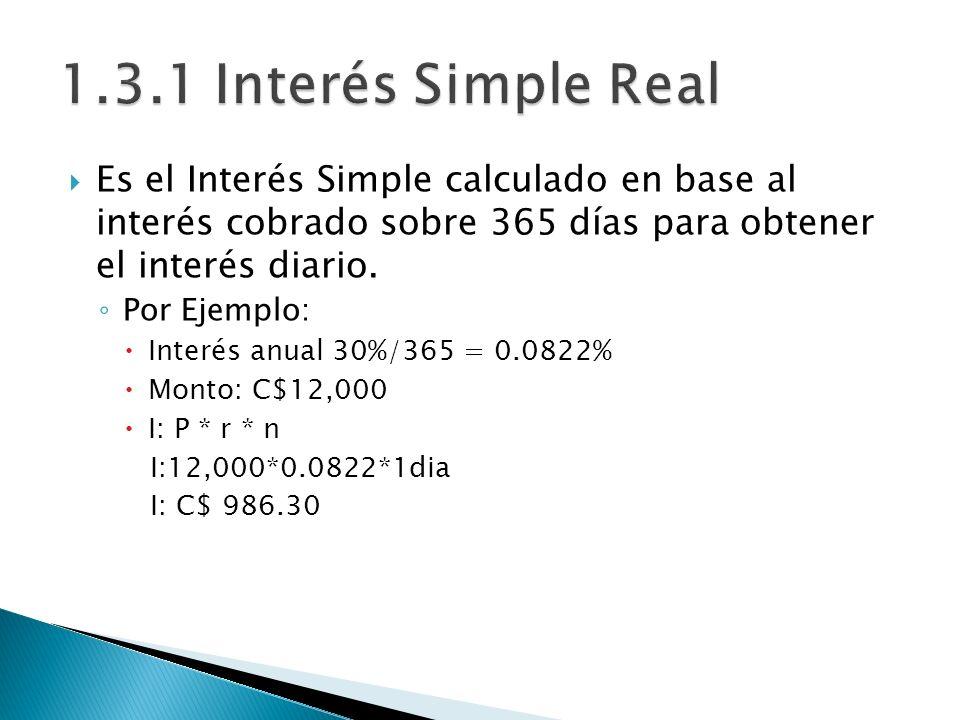 Es el Interés Simple calculado en base al interés cobrado sobre 365 días para obtener el interés diario. Por Ejemplo: Interés anual 30%/365 = 0.0822%