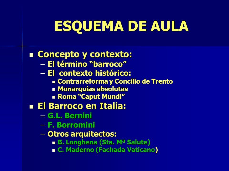 Concepto y contexto: Concepto y contexto: –El término barroco –El contexto histórico: Contrarreforma y Concilio de Trento Contrarreforma y Concilio de