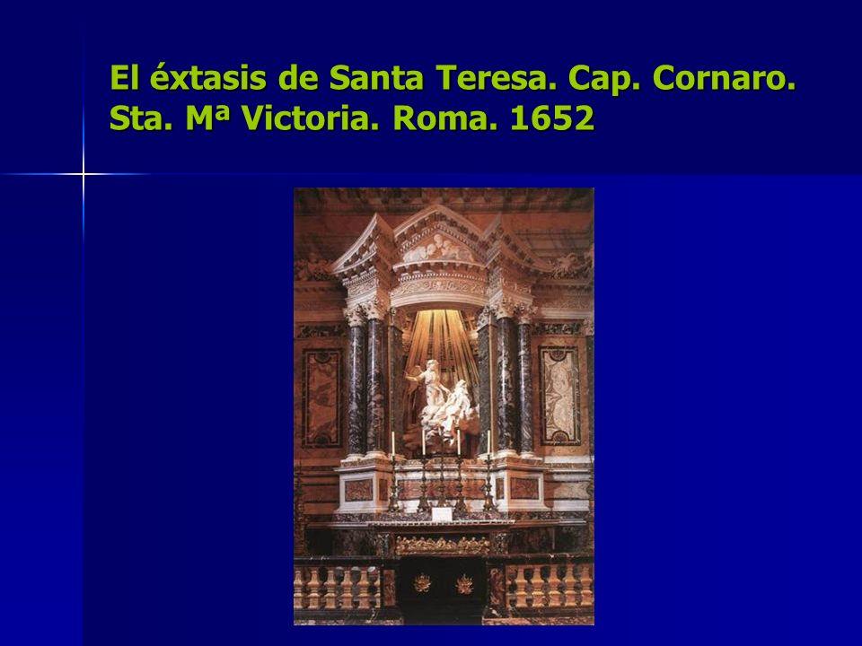 El éxtasis de Santa Teresa. Cap. Cornaro. Sta. Mª Victoria. Roma. 1652