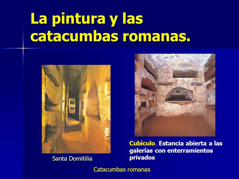 La pintura y las catacumbas romanas. Catacumbas romanas Santa Domitilia Cubículo. Estancia abierta a las galerías con enterramientos privados